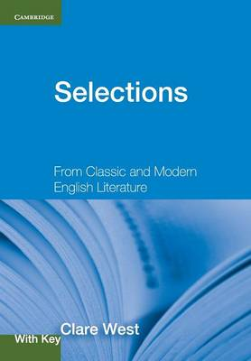 Selections with Key From Classic and Modern English Literature by Clare West