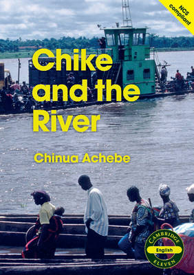 Cambridge 11: Chike and the River by Chinua Achebe