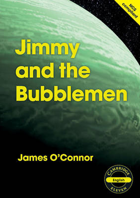 Cambridge 11: Jimmy and the Bubblemen by James O'Connor