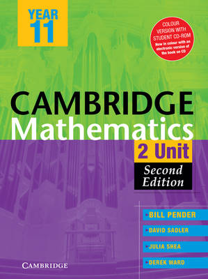 Cambridge 2 Unit Mathematics Year 11 Colour Version with Student CD-ROM by William Pender, David Saddler, Julia Shea, Derek Ward