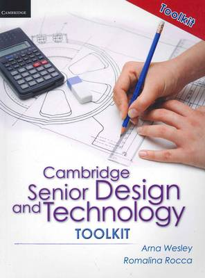 Cambridge Senior Design and Technology 2nd Edition Toolkit by Arna Christine Wesley, Romalina Rocca