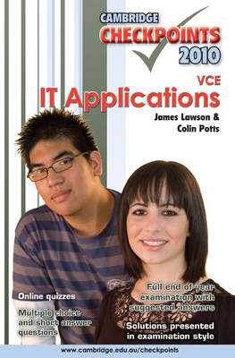 Cambridge Checkpoints VCE IT Applications 2010 by Colin Potts, James Lawson