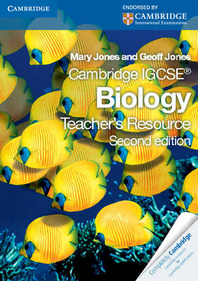 Cambridge IGCSE Biology Teacher's Resource CD-ROM by Mary Jones, Geoff Jones