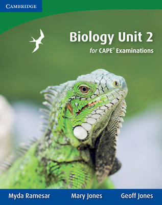 Biology Unit 2 for CAPE Examinations by Myda Ramesar, Mary Jones, Geoff Jones