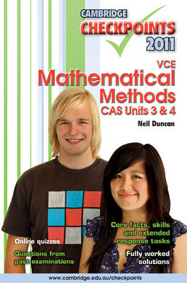 Cambridge Checkpoints VCE Mathematical Methods CAS Units 3 and 4 by Neil Duncan