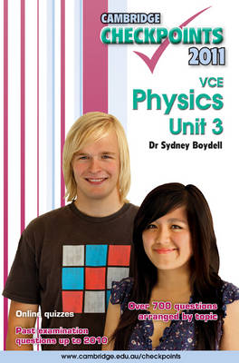 Cambridge Checkpoints Vce Physics Unit 3 2011 by Sydney Boydell