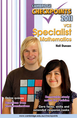 Cambridge Checkpoints VCE Specialist Mathematics by Neil Duncan