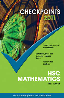 Checkpoints HSC Mathematics 2011 by Neil Duncan