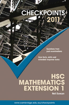 Cambridge Checkpoints HSC Mathematics Extension 1 2011 by Neil Duncan