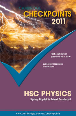 Cambridge Checkpoints HSC Physics 2011 by Sydney Boydell, Robert Braidwood