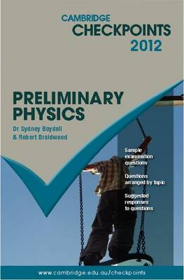 Cambridge Checkpoints Preliminary Physics by Sydney Boydell, Robert Braidwood