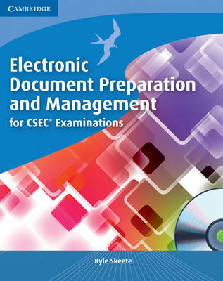 Electronic Document Preparation and Management for CSEC Examinations Coursebook with CD-ROM by Kyle Skeete