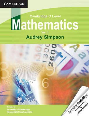 Cambridge O Level Mathematics: Volume 1 by Audrey Simpson