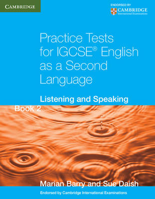 Practice Tests for IGCSE English as a Second Language Book 2 Listening and Speaking by Marian Barry, Susan Daish