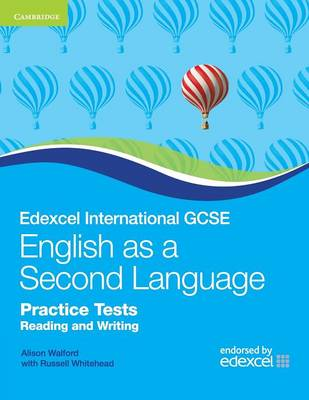 Edexcel IGCSE English as a Second Language Practice Tests Reading and Writing by Alison Walford, Russell Whitehead