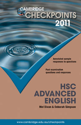 Cambridge Checkpoints HSC Advanced English 2011 by Melpomene Dixon, Deborah Simpson