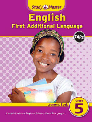 Study and Master English Grade 5 Learner's Book First Additional Language by Fiona Macgregor, Karen Morrison, Daphne Paizee