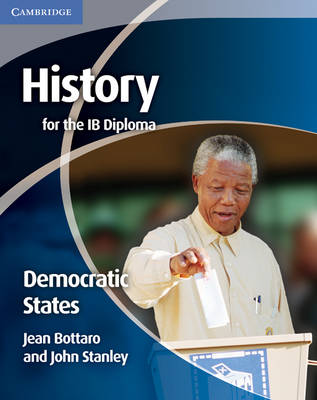 History for the IB Diploma: Democratic States by Jean Bottaro, John Stanley