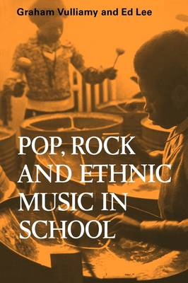 Pop Rock and Ethnic Music in School by Graham Vulliamy