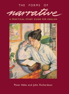 The Forms of Narrative A Practical Study Guide for English by Peter Abbs, John Richardson