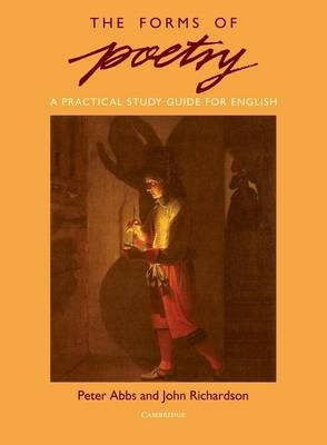 The Forms of Poetry A Practical Study Guide for English by Peter Abbs, John Richardson