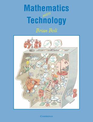 Mathematics Meets Technology by Brian Bolt