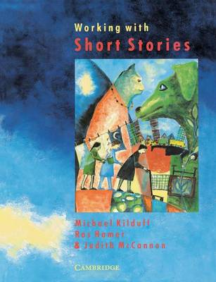 Working with Short Stories by Michael Kilduff, Ros Hamer, Judith McCannon