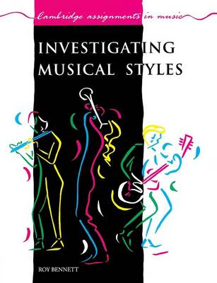 Investigating Musical Styles by Roy Bennett