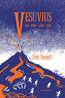 Vesuvius and Other Latin Plays by Dick Burnell