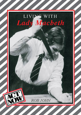 Living with Lady Macbeth by Rob John