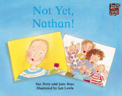 Not Yet, Nathan! by Sue Perry, Jane Rose