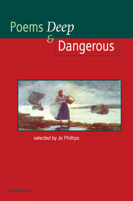 Poems Deep & Dangerous by Josephine Phillips