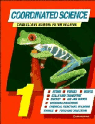 Coordinated Science 1 by Peter Wilding, Geoff Jones, Mary Jones, Phillip Marchington