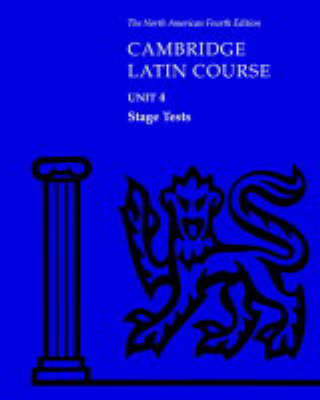 North American Cambridge Latin Course Unit 4 Stage Tests by North American Cambridge Classics Project