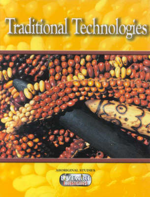 Livewire Investigates Aboriginal Studies Traditional Technologies by Sandra Cahir