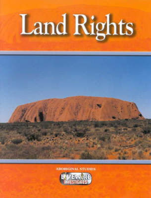 Livewire Investigates Aboriginal Studies Land Rights by Sandra Cahir