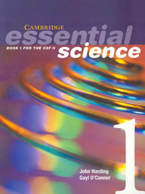 Cambridge Essential Science Book 1 with CD-Rom Book 1 for the CSF II by John Harding, Gayl O'Connor