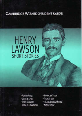 Cambridge Wizard Student Guide Henry Lawson Short Stories by Richard McRoberts
