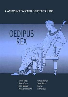 Cambridge Wizard Student Guide Oedipus Rex by Kilian McNamara