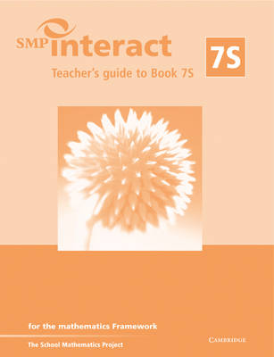 SMP Interact Teacher's Guide to Book 7S For the Mathematics Framework by School Mathematics Project