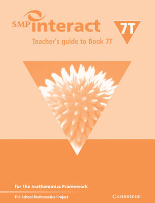 SMP Interact Teacher's Guide to Book 7T For the Mathematics Framework by School Mathematics Project