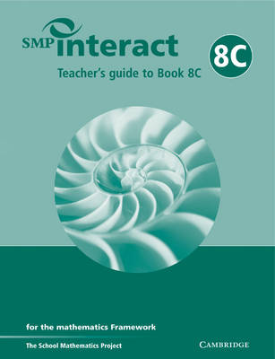 SMP Interact Teacher's Guide to Book 8C Teacher's Guide to Book 8C For the Mathematics Framework by School Mathematics Project