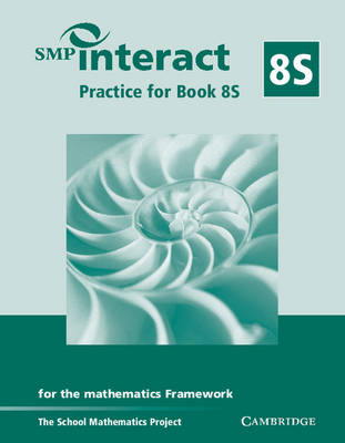 SMP Interact Practice for Book 8S For the Mathematics Framework by School Mathematics Project