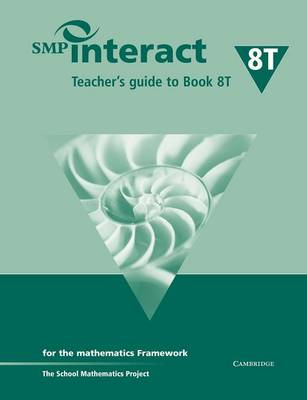 SMP Interact Teacher's Guide to Book 8T For the Mathematics Framework by School Mathematics Project