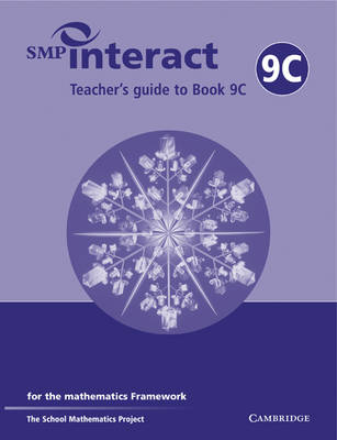 SMP Interact Teacher's Guide to Book 9C For the Mathematics Framework by School Mathematics Project