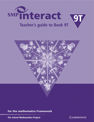 SMP Interact Teacher's Guide to Book 9T For the Mathematics Framework by School Mathematics Project