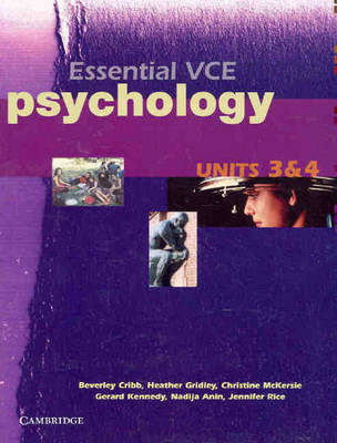 Essential VCE Psychology Units 3 and 4 by Beverley Cribb, Heather Gridley, Christine McKersie, Gerard Kennedy
