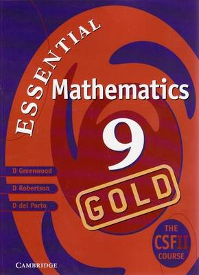 Cambridge Essential Mathematics Gold 9 by David Greenwood, David Robertson, Donna Del Porto, Abdullah Ford