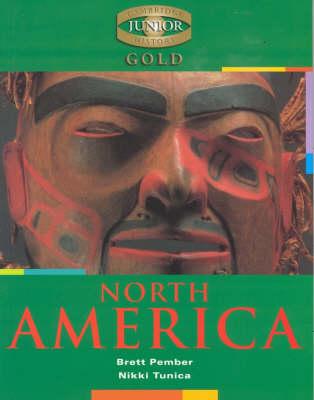 Cambridge Junior History Gold: North America by Brett Pember, Nikki Tunica