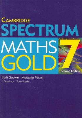 Spectrum Maths Gold 7 Second Edition by Beth Godwin, Margaret Powell, Jennifer Goodman, Tony Priddle